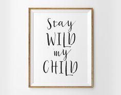 Stay Wild My Child Quote Poster Printable Typography by DaftPoster