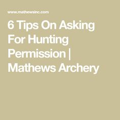 6 Tips On Asking For Hunting Permission Mathews Archery, Trimming Your Beard, Knock On The Door, Hunting Stuff, In Writing, Good Mood, Sunny Days, How To Introduce Yourself, Psychology