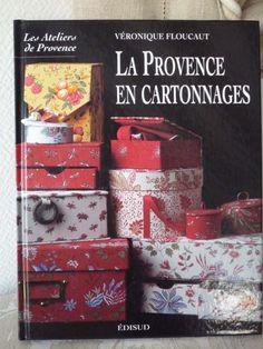 La provence en cartonnage : De Véronique Floucaut.