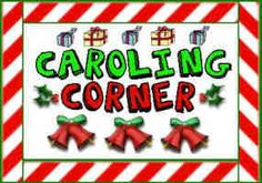 Caroling Corner: Lyrics to Christmas Carols Dec 19