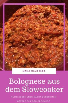 Bolognese overnight - recipe for the slow cooker - Mama Maus .- Recipe for bolognese overnight, pasta sauce prepared with the slow cooker, aromatic and perfectly cooked # recipe # slow cooker # rock pot # pasta - Keto Crockpot Recipes, Healthy Chicken Recipes, Vegetable Recipes, Slow Cooker Recipes, Seafood Recipes, Vegetarian Recipes, Dinner Recipes, Pasta Recipes, Slow Cooker Huhn