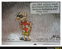 Jos tata jatkuu viela.. - HAUSK.in Summertime, Funny Pictures, Comics, Memes, Quotes, Fictional Characters, Weather, Pastor, Fanny Pics