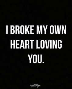 When the broken heart was KINDA your own fault.