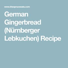 German Nürnberger Lebkuchen Cookies Are the Perfect Christmas Treat German Lebkuchen Recipe, Candied Lemon Peel, Christmas Treats, Gingerbread, Cakes, Recipes, Cake Makers, Ginger Beard, Kuchen