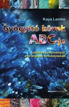 Kaya Lemke: Gyógyító kövek ABC-je Kaya Lemke közvetlen hangvételű, kristályokról írt könyve hiánypótló módon a fiatalabb korosztálynak szól, hogy a szükséges ismereteket elsajátítva már gyermekként használhassák és élvezhessék a kristályok gyógyító hatásait. A szülőknek is hasznos tanácsadóul szolgál, hisz akár iskolai problémákkal vagy a kamaszkor nehézségeivel szembesülnek gyermekeik, a Gyógyító kövek ABC-jében gyógyírt találnak gondjaikra. Egyértelmű útmutatást kapnak, hogy milyen ... Health 2020, Gymnastics, Make It Simple, Medical, Author, Crystals, How To Make, Gardening, Products