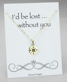 "Compass Necklace, ""I'd Be Lost Without You"", Graduation Gift, For Best Friend, Gold Disc Pendant, Message Card, Gift for Mom Sisters by MenuetDesigns on Etsy https://www.etsy.com/listing/233067194/compass-necklace-id-be-lost-without-you"