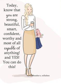 Sie sind stark, schön und fähig... etwas alle Frauen wissen die perfekte kleine Botschaft halten auf Ihrem Schreibtisch oder an jemanden,