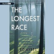 First and foremost a book about running, The Longest Race takes listeners alongside ultramarathoner Ed Ayres as he prepares for, runs, and finishes the JFK 50-mile race at a then record-breaking time for his age division - 60 and older. But for Ayres, this race was about more than just running, and the book also encompasses his musings and epiphanies along the way about possibilities for human achievement and the creation of a sustainable civilization.