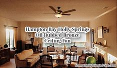 Hampton Bay Holly Springs Oil Rubbed Bronze Ceiling Fan for that perfect Home Decor.  Check out our ideas at hamptonlightingadvice.com  Please Visit Now  #home #homedecor #ceilingfan
