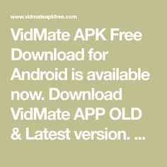 VidMate APK Free Download for Android is available now. Download VidMate APP OLD & Latest version. Official and Mod Versions are here [2021] Best Hd Video, Free Music Download App, Bollywood Movies Online, Video Downloader App, All You Can, Android, Link, Apps, Windows