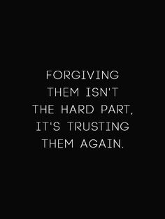 Inspirational Quotes about Strength : QUOTATION - Image : As the quote says - Description I am quick at forgiving. But I feel no need to trust them again. And that is what hurts. Trust No One Quotes, Life Quotes Love, Mood Quotes, Wisdom Quotes, Quotes To Live By, Quotes About Trust, Forgive Quotes, Quotes Quotes, Relationship Trust Quotes
