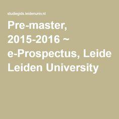 Pre-master, 2015-2016 ~ e-Prospectus, Leiden University