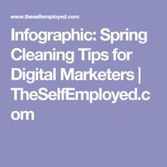 Infographic: Spring Cleaning Tips for Digital Marketers   TheSelfEmployed.com