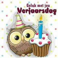 Geluk met jou Verjaarsdag Hoop jy het 'n wonderlike dag