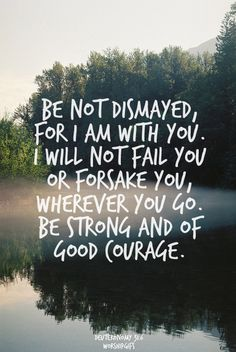 "<3 OF GOOD ""COURAGE"" I WILL BE BECAUSE I AM YOUR HEAVENLY DAUGHTER! <3 AMEN~ AMEN ~ AMEN! <3 #verse #bible"