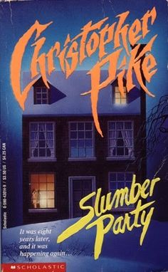 Slumber Party. Six friends reunite at an isolated ski cabin...what could *POSSIBLY* go wrong?!?  I devoured Pike's books.  Perfectly scary for teens, and a better group of stories than the slew of Goosebumps books that would follow.