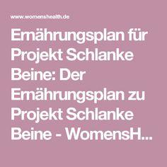 Ernährungsplan für Projekt Schlanke Beine: Der Ernährungsplan zu Projekt Schlanke Beine - WomensHealth.de