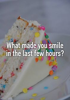 What made you smile in the last few hours?
