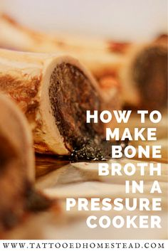 How to Make Beef Bone Broth in a Pressure Cooker