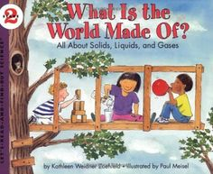 What Is the World Made Of? All About Solids, Liquids, and Gases (Let's-Read-and-Find-Out Science, Stage 2) by Kathleen Weidner Zoehfeld