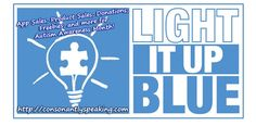 Light It Up Blue App Sales, Product Sales, Donations, Freebies, and More for Autism Awareness Day 2013 from Consonantly Speaking