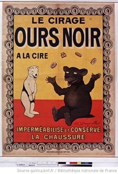 """¤ * Le cirage Ours noir à la cire. """"imperméabilise et conserve la chaussure"""" Benjamin RABIER (1864 - 1939) // black polish with beewax called black bear"""