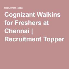 Cognizant Walkins for Freshers at Chennai | Recruitment Topper #Walkins #WalkinsforFreshers #FresherWalkins #CognizantWalkins #CognizantWalkinsFreshers