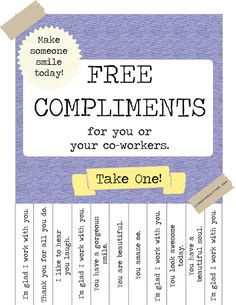 to Rock Kindness at Your Day Job + Free Compliments Poster (The Break Room Edition Free Compliments for your co-workers. Great ideas as you scroll down the page.Free Compliments for your co-workers. Great ideas as you scroll down the page. Teacher Morale, Employee Morale, Staff Morale, Team Morale, Staff Motivation, Morale Boosters, Employee Recognition, Recognition Ideas, Bulletins
