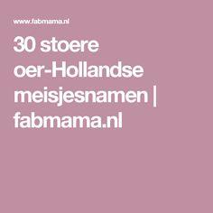 30 stoere oer-Hollandse meisjesnamen   fabmama.nl