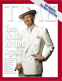 On the anniversary of James Baldwin's famous TIME cover, we explore the magazine's relationship with the Great American Novelist archetype. A Man In Full, Tom Wolfe, In And Out Movie, Writers Notebook, The Right Stuff, Writers And Poets, Wearing A Hat, Cary Grant, Time Magazine