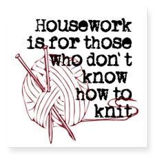 knitting humor Housework for those. Knitting Quotes, Knitting Humor, Crochet Humor, Knitting Stitches, Knitting Yarn, Knitting Projects, Baby Knitting, Knitting Patterns, Knitting Needles
