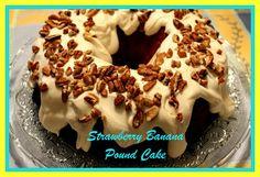 Sweet Tea and Cornbread: Strawberry Banana Pound Cake with Cream Cheese Glaze!