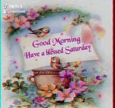 Good Morning Wishes Gif, Good Morning Happy Weekend, Good Morning Sister, Cute Good Morning Quotes, Good Morning Cards, Good Morning Prayer, Good Morning Photos, Saturday Greetings, Good Night Greetings