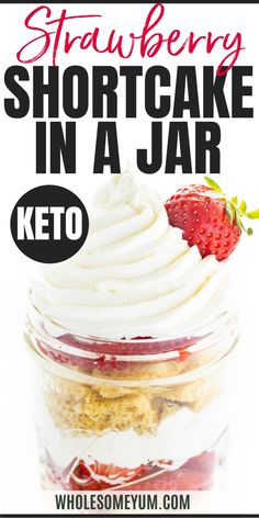 Keto Strawberry Shortcake In A Jar - Easy keto strawberry shortcake in a jar takes just 5 minutes to make! Layers of low carb strawberry shortcake with almond flour juicy berries and whipped cream. Real Food Recipes, Keto Recipes, Dessert Recipes, Breakfast Recipes, Protein Recipes, Healthy Recipes, Shake Recipes, Fish Recipes, Dessert Ideas