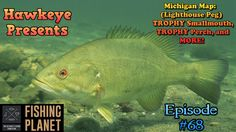 Fishing Planet - Ep. #68:  Michigan Map: (Lighthouse Peg) TROPHY Smallmo...