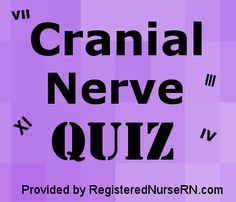 This cranial nerves quiz will test your ability to know the cranial nerves in order from I to XII (cranial nerves 1 to 12). In your Anatomy & Physiology class or other health related classes, y…