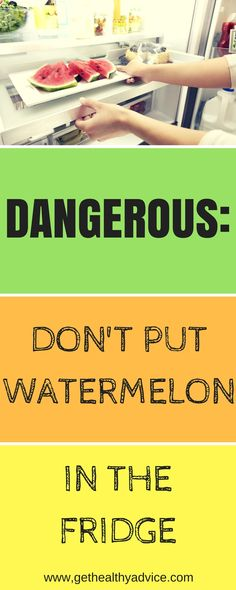 BIG MISTAKE: When Putting Watermelon In the Fridge, We Have No Idea of How Dangerous It Can Be