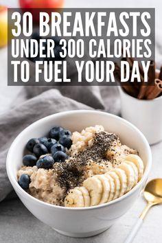 30 Breakfasts Under 300 Calories to Kickstart Your Day 30 Healthy Breakfast Recipes Under 300 Calori Healthy Low Calorie Breakfast, Healthy Breakfast For Weight Loss, Healthy Breakfasts, Breakfast Calories, Breakfast Smoothies, Healthy Food, Eat Clean Breakfast, Healthy Drinks, Eating Healthy