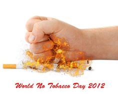 Message on this World No Tobacco Day 2012: Tobacco is Injurious to Health