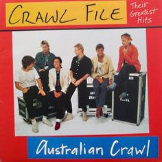 Australian Crawl Crawl File Their Greatest Hits LP Excellent Condition Greatest Album Covers, Surf Music, The Crawl, Acid Jazz, Rhythmic Pattern, Great Albums, Blues Rock, Popular Music, Best Songs