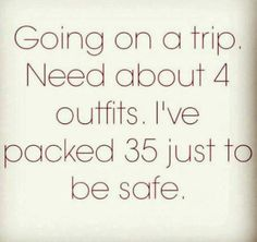 ˚°◦ღ... Omg this is so me! My suitcase barely makes the weight cut off lol lol