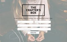Splash page / Coming soon. The Crafter's Box Newsletter Sign Up Page