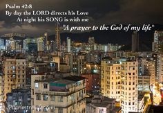 """Hong Kong.  Psalm 42:8 By day the LORD directs his love, at night his song is with me """"A prayer to the God of my life""""  Scripture Photo"""