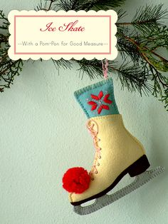 Posie's Ice Skate ornament http://rosylittlethings.typepad.com/.a/6a00d8345196d169e20154359f46c7970c-800wi