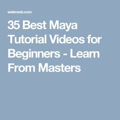 35 Best Maya Tutorial Videos for Beginners - Learn From Masters