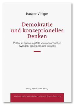 """Leseprobe aus Villiger: """"Demokratie und konzeptionelles Denken"""" (NZZ Libro, Dezember 2015)"""