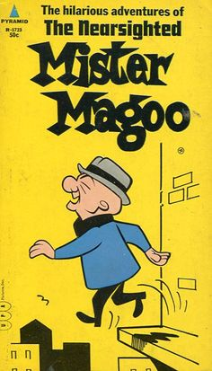 The Nearsighted Mister Magoo – Vintage Bookseller Old School Cartoons, Retro Cartoons, Old Cartoons, Vintage Cartoon, Classic Cartoons, Vintage Comics, Classic Cartoon Characters, Cartoon Tv Shows, Favorite Cartoon Character