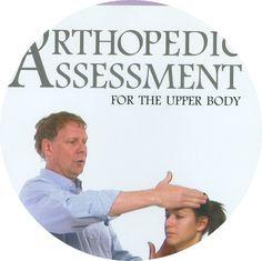 Orthopedic assessment of the upper body - DVD-Vídeo. http://kmelot.biblioteca.udc.es/record=b1460482~S12*gag