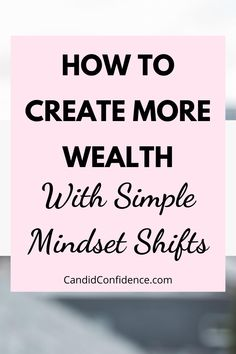 Do you have a money story that's stopping you from getting what you want? Click here to learn to create more wealth with simple mindset shifts!