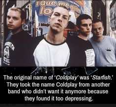 Coldplay's original name was Starfish #FunFact